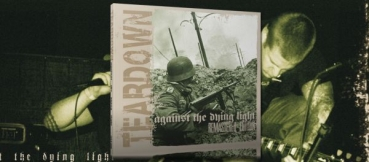 TEARDOWN - AGAINST THE DYING LIGHT - REMASTERED EDITION - DIGIPACK