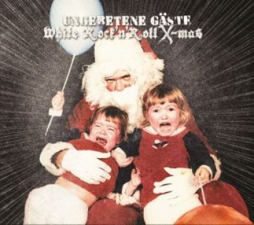 UNGEBETENE GÄSTE - WHITE ROCK'N'ROLL X-MAS