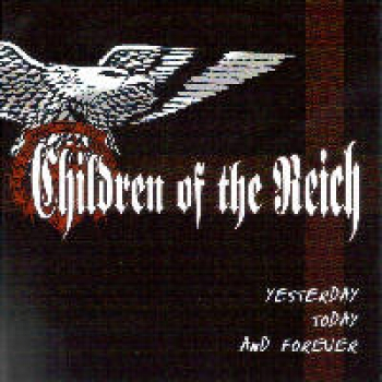 Children of the Reich - Yesterday, Today and Tomorrow