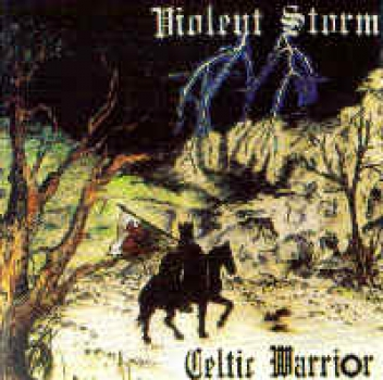 Violent Storm - Celtic Warrior