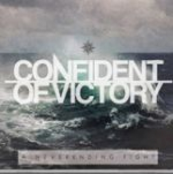 Confident of Victory-A neverending fight