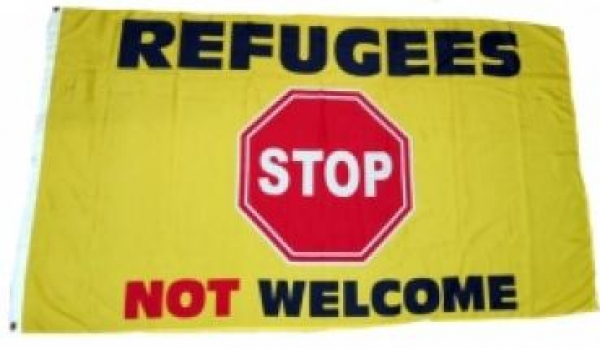 Fahne - Refugees not Welcome