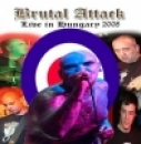 Brutal Attack-Live in Hungary